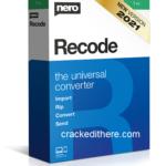 Nero Recode 2022 Crack + Registration Code Free Download [Keygen]